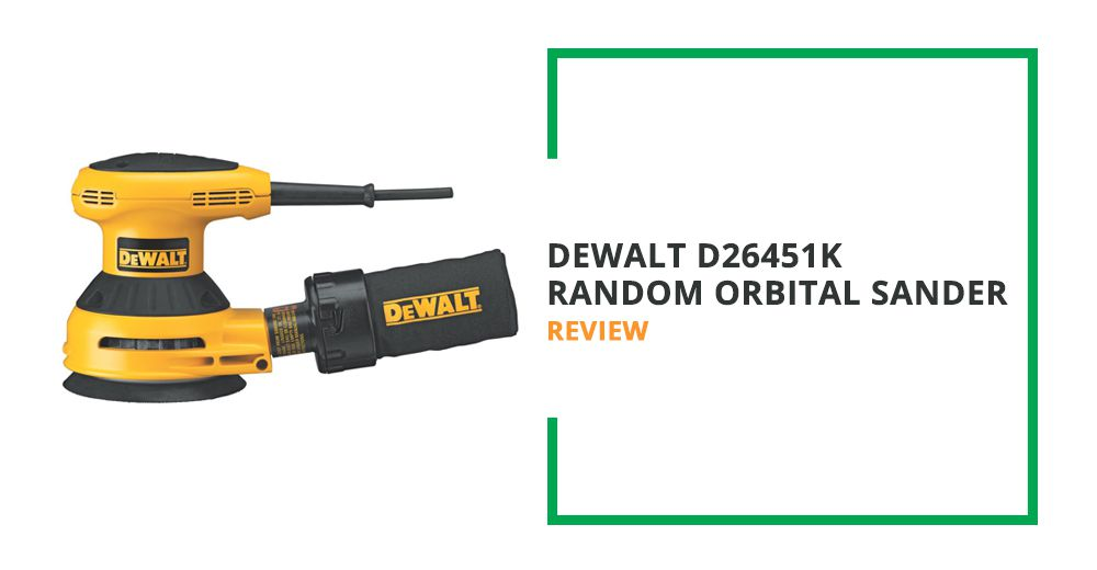 DEWALT D26451K Random Orbital Sander Review