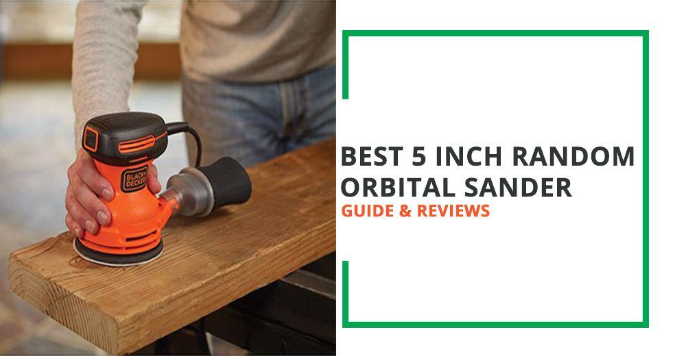Best 5-Inch Random Orbit sander