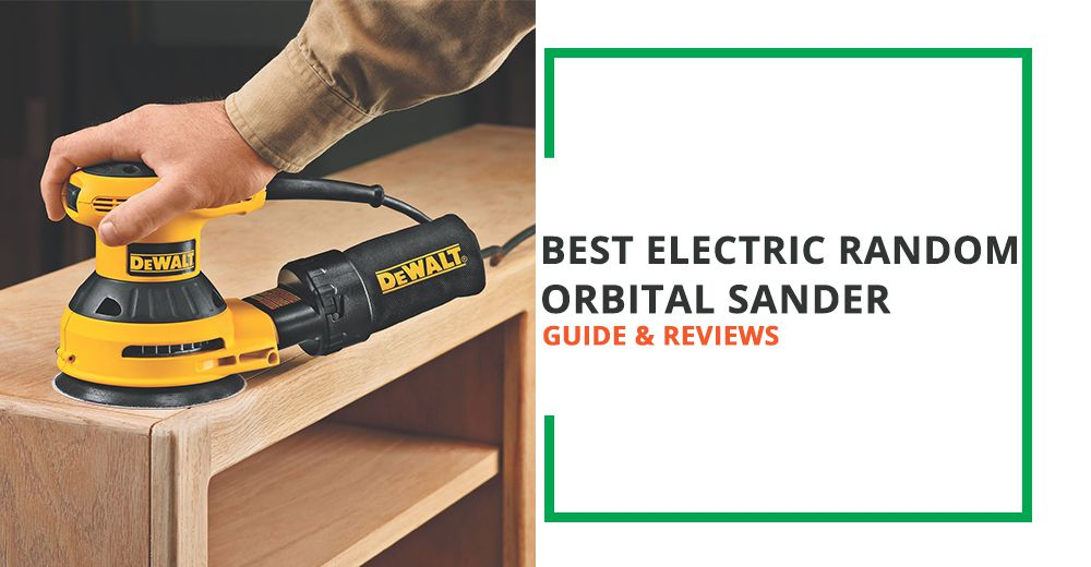 Best Electric Random Orbital Sander